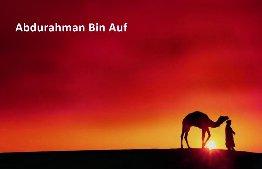 Belajar Bisnis dari Abdurahman Bin Auf